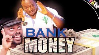 BANK MONEY - NOLLYWOOD MOVIE