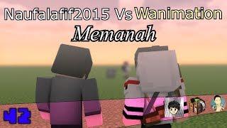 Naufalafif2015 Vs Wanimation (Memanah)