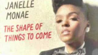 Janelle Monae - The Shape Of Things To Come