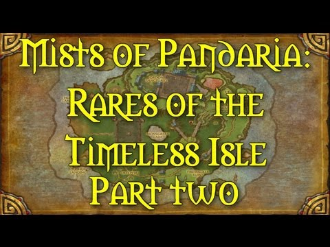 Mists of Pandaria: Rares of the Timeless Isle Part Two