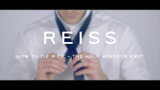 How to Tie a Tie - The Half Windsor Knot - REISS