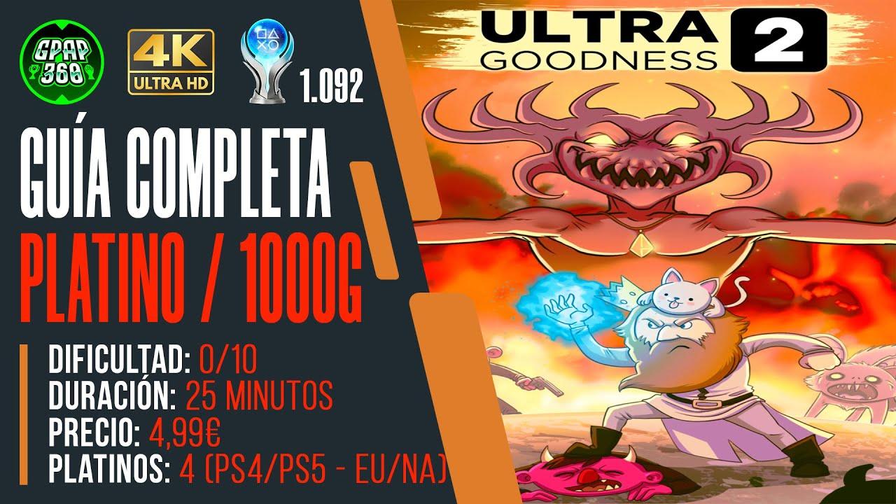 Ultragoodness 2   Guía Trofeo Platino / 1000g (PLATINO 1.092)