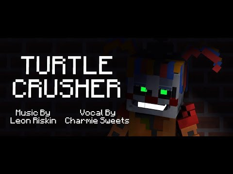 Turtle Crusher (Vocal Original By Charmie Sweets)| Minecraft FNAF Music Animation