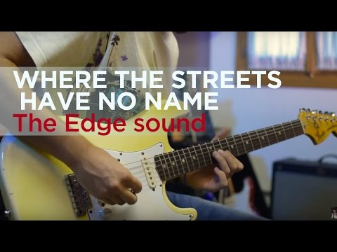 Where the street have no name - u2 - The Edge sound