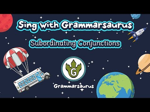 Sing with Grammarsaurus - Subordinating Conjunctions