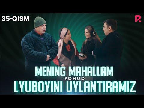 Слушать песню Mening mahallam yohud Lyuboyini uylantiramiz (o'zbek serial) 35-qism