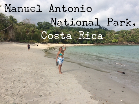 MANUEL ANTONIO NATIONAL PARK - COSTA RICA TRAVEL VLOG