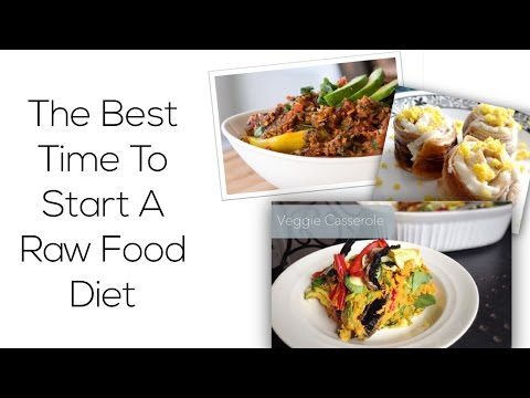 Best Time To Start A Raw Food Diet - Plus 3 Great Recipe Books