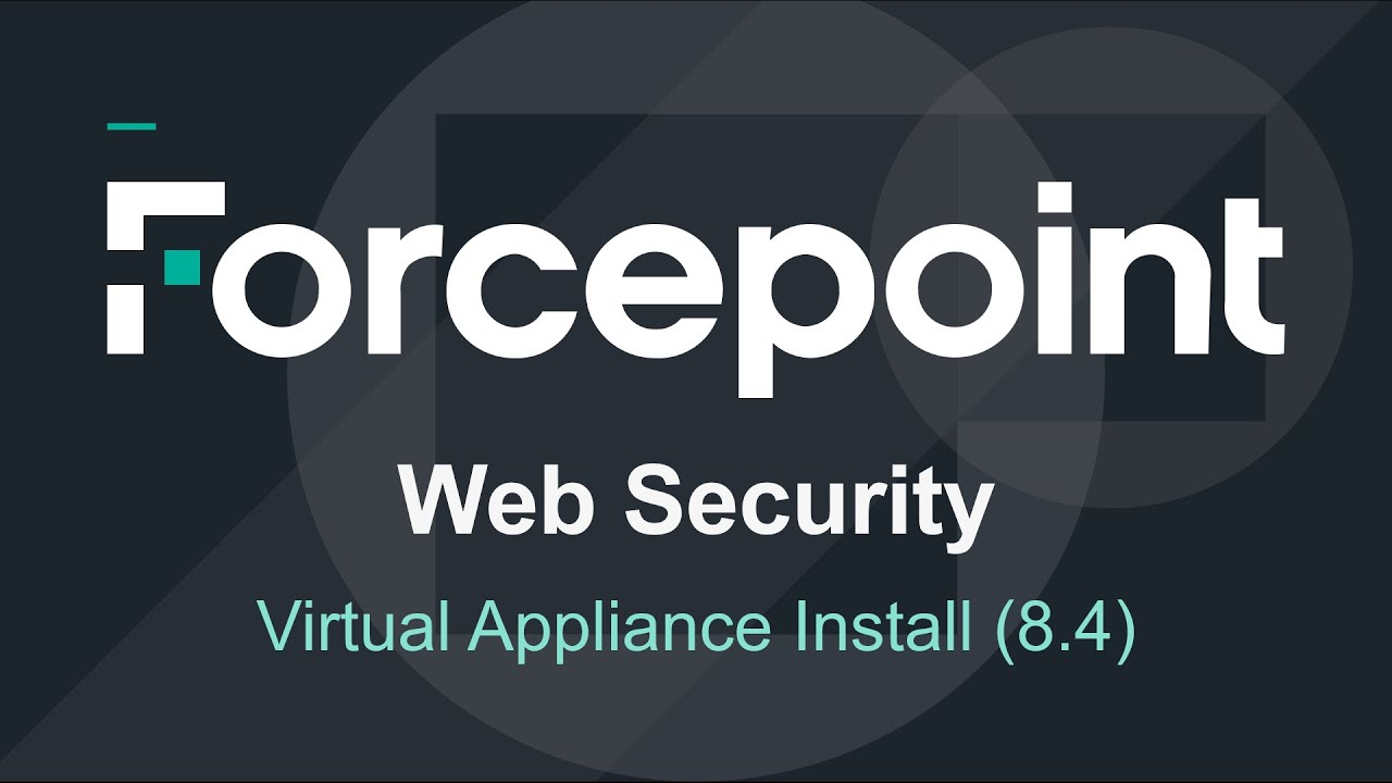 Forcepoint - 8 4 Installation: Web Security Virtual Appliance