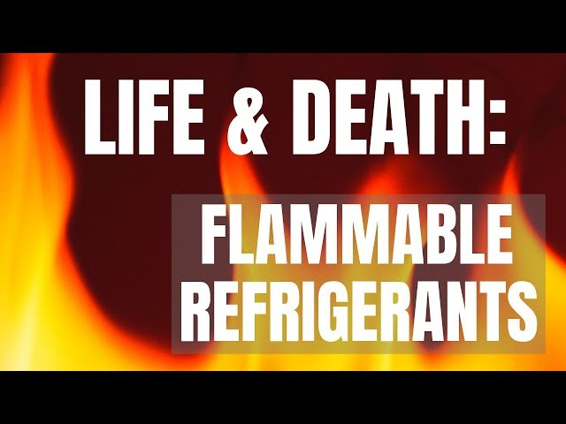 Life or Death:  Flammable Refrigerants In Homes Could Be the Norm