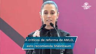 La jefa de Gobierno de la Ciudad de México envió un mensaje a quienes critican la iniciativa de la reforma energética propuesta AMLO