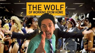 The Wolf of Working from Home
