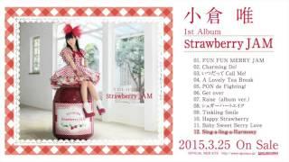 【Amazon】 http://amzn.to/1XhLXlf 小倉 唯 1st Album 「Strawberry JA...