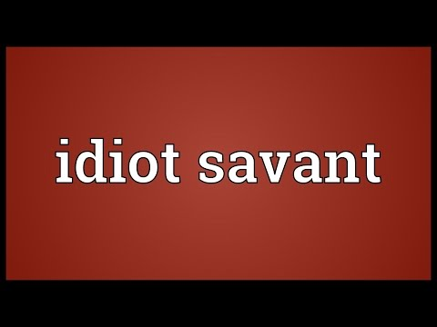 Idiot savant Meaning