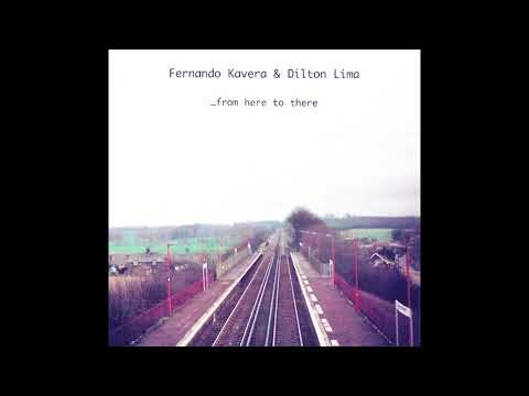 Fernando Kavera & Dilton Lima - I don't know why -  CD ... From Here to There