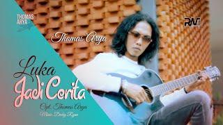 Download THOMAS ARYA - LUKA JADI CERITA (Official New Acoustic) MV