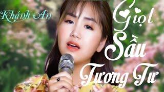 Giọt Sầu Tương Tư || Thần Đồng Bolero Khánh An - Á Quân The Voice Kid 2019