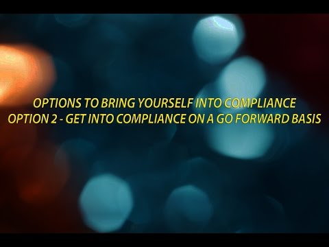 Options to Bring Yourself into Offshore Compliance   Option 2 Compliance on a go forward basis