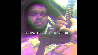 ((( FREE BEAT ))) SHOPWITHKEN x ''Soulja Wave'' || 2k18 @shopwithken