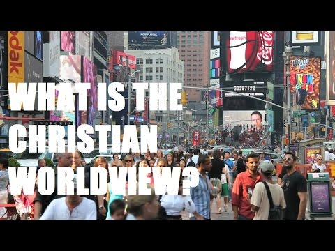 What is Christianity? What is the Christian Worldview?