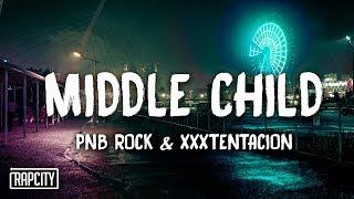 PnB Rock - Middle Child ft. XXXTENTACION (Lyrics)