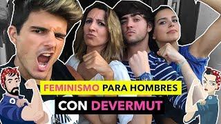 FEMINISMO PARA HOMBRES - The Tripletz & Devermut