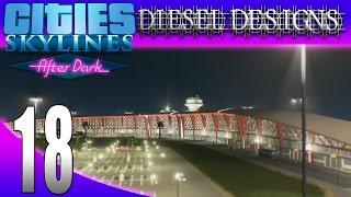 Cities: Skylines: After Dark:S7E18: International Airport! (City Building Series 1080p)
