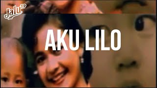 Download lagu Aku Lilo - Jalu TP (Lyric Video)