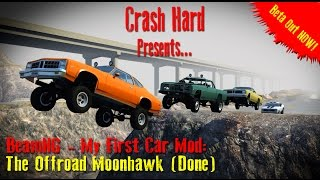 BeamNG - My First Car Mod: The Offroad Moonhawk (Out Now)