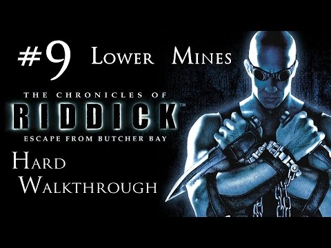 The Chronicles of Riddick - Escape From Butcher Bay - Hard Walkthrough - Part 9 - Lower Mines