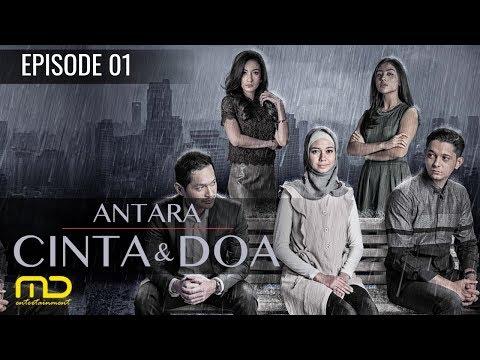 Antara Cinta Dan Doa - Episode 01