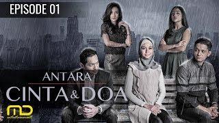 Antara Cinta Dan Doa  Episode 01