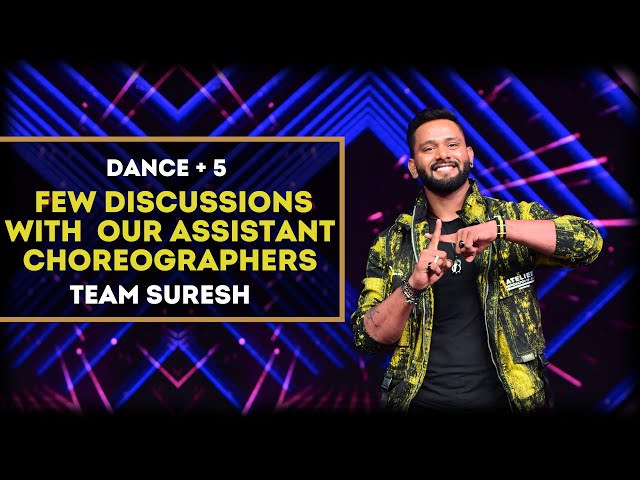 The Kings | Dance Plus 5 | Few discussions with our Assistant Choreographers | Team Suresh