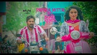 PAPARA MITTAI ALL SONG REMIX | RK NAGAR | BAD BOYS CREATIONS