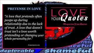 Love Quotes   A love that pretends often poops up during relationship