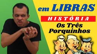 Os Três Porquinhos - Libras / LSB (Língua de Sinais Brasileira)