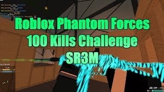 Roblox Phantom Forces 100 Kill Challenge mit SR3M! 100 Kills mit jeder Waffe!
