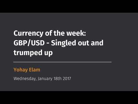 Currency of the week: GBP/USD - Singled out and trumped up