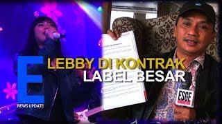 Download lagu LEBBY DIKONTRAK LABEL BESAR MP3