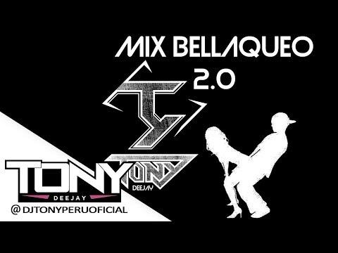 MIX BELLAQUEO 2.0 (parte 1) - DJ TONY