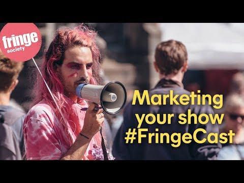 #FringeCast episode 6 - Introduction to marketing your show -  08 May 2019