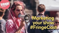 #FringeCast episode 6 - Introduction to marketing your show -  08 May 2019