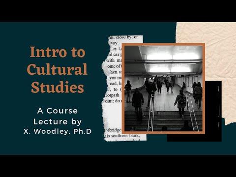 Unit 1 Mini-Lecture: Intro to Cultural Studies