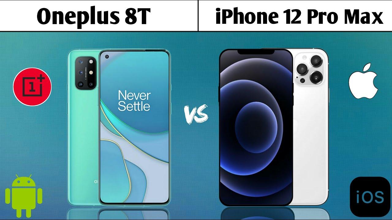 Oneplus 8T vs iPhone 12 Pro Max - YouTube