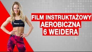 Aerobiczna 6 Weidera - Katarzyna Dziurska - Odchudzanie bez kitów