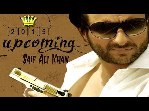 saif-ali-khan's-upcoming-movies-(2015-2016)