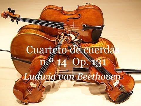 Ludwig Van Beethoven Cuarteto De Cuerdas N º 14 Opus 131 Completo Youtube