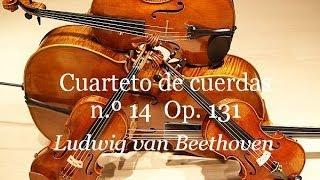 · Ludwig van Beethoven · Cuarteto de cuerdas n.º 14  Opus 131 · Completo.