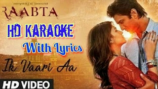 Ik Vaari Aa Hd Karaoke with lyrics | Arijit Singh| Pritam |Raabta