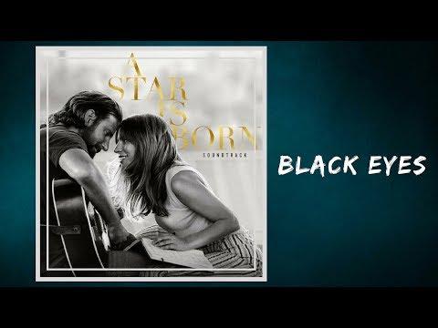 Lady Gaga & Bradley Cooper - Black Eyes (Lyrics)